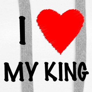 I Love My KING - Bluza damska Premium z kapturem