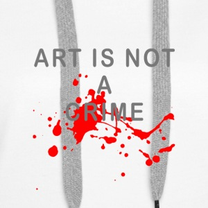 Art is not a crime (blood) - Women's Premium Hoodie