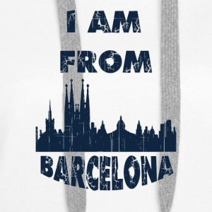 Barcelona I am from - Women's Premium Hoodie