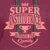 Super Institutrice - Sweat-shirt à capuche Premium pour femmes