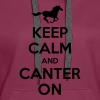 Keep Calm and Canter on - Horse Design - Women's Premium Hoodie