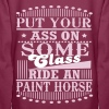 Put your Ass on some Class - ride an Paint Horse - Women's Premium Hoodie