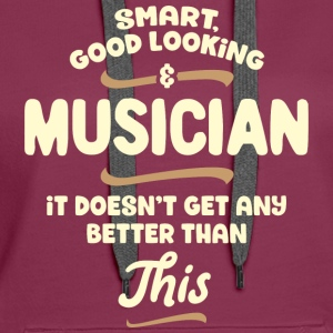 Smart, good looking and MUSICIAN... - Frauen Premium Hoodie