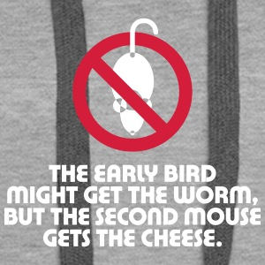 The Second Mouse Gets The Cheese. - Women's Premium Hoodie