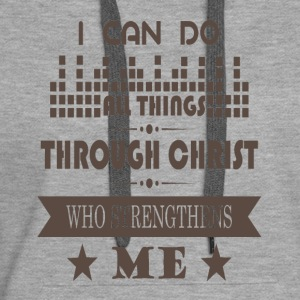 Jesus Christ Strengthens me - Jesus Helps me - Women's Premium Hoodie