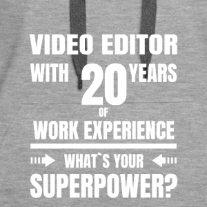 VIDEO EDITOR 20 YEARS OF WORK EXPERIENCE - Frauen Premium Hoodie