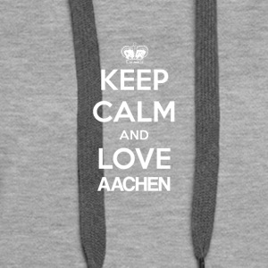 Keep Calm and love AACHEN - Frauen Premium Hoodie