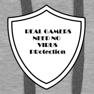 Real Gamers need no virus protection - Women's Premium Hoodie