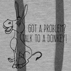 Esel / Bauernhof: Got A Problem? Talk To A Donkey! - Frauen Premium Hoodie