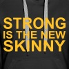 Strong is the new Skinny - Women's Premium Hoodie