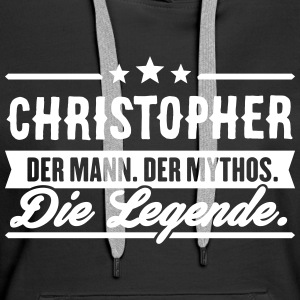 Man Myth Legend Christopher - Premium hettegenser for kvinner