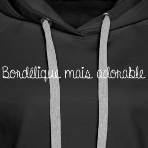 Bordélique mais adorable - Sweat-shirt à capuche Premium pour femmes