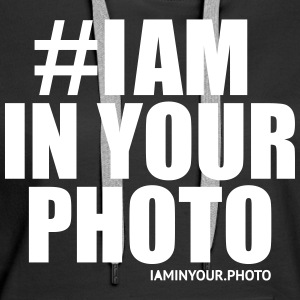 I AM IN YOUR PHOTO Sweater - Vrouwen Premium hoodie