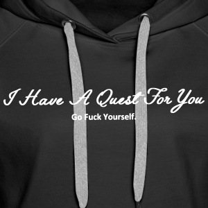 I Have A Quest For You - Frauen Premium Hoodie