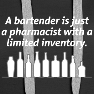 Bartenders Are Pharmacists With A Limited Inventor - Women's Premium Hoodie