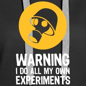 Caution - I Make My Own Experiments! - Women's Premium Hoodie