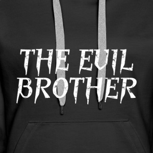 The Evil brother - Sweat-shirt à capuche Premium pour femmes