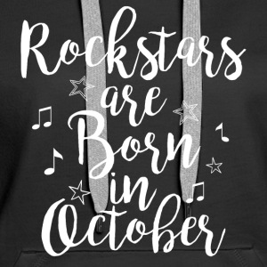 Rockstars are born in October - Women's Premium Hoodie