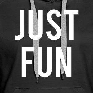 Just Fun - Women's Premium Hoodie