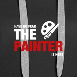 Have No Fear The Painter Is Here - Women's Premium Hoodie