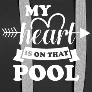 My heart is on did pool - Women's Premium Hoodie