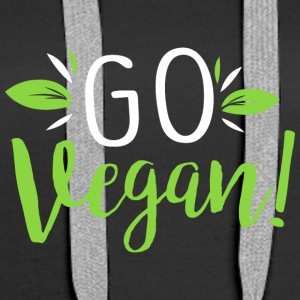 Go Vegan Become Vegan and live healthy - Women's Premium Hoodie