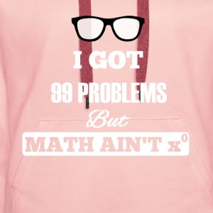 I Got 99 Problems - Funny Nerd Gave - Premium hettegenser for kvinner