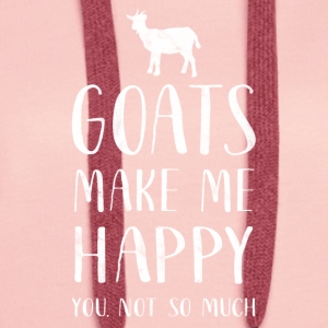 Goats make me happy, you not so much - Goat Shirt - Frauen Premium Hoodie