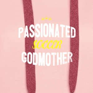 Distressed - PASSIONATED SOCCER GODMOTHER - Frauen Premium Hoodie