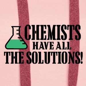 Chemists have all the solutions - Women's Premium Hoodie