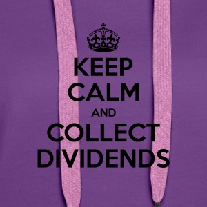 Keep Calm and Collect Dividends - Frauen Premium Hoodie
