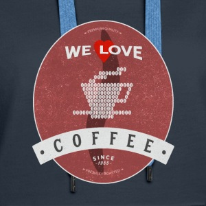 We Love Coffee - Naisten premium-huppari