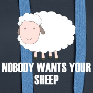 Sheep / Farm: Nobody Wants Your Sheep - Women's Premium Hoodie
