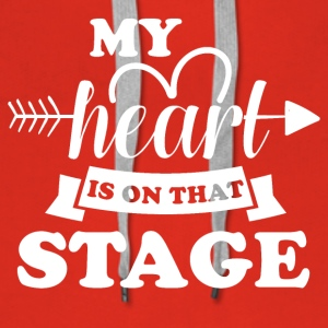 My heart is on stage - Women's Premium Hoodie
