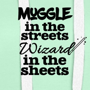 Muggle in the streets wizard in the sheets - Women's Premium Hoodie