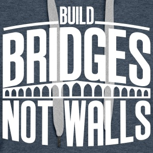 build bridges - Frauen Premium Hoodie