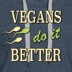 vegans do it better - Women's Premium Hoodie