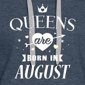 Queens are born in August - Women's Premium Hoodie