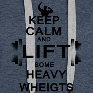 KEEP CALM lift some heavy weights - Women's Premium Hoodie