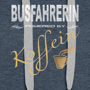 Busfahrerin powered by Koffein Shirt - Frauen Premium Hoodie