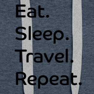 Eat. Sleep. Travel. Repeat. - Frauen Premium Hoodie