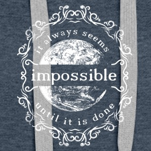 Always Seems Impossible - Frauen Premium Hoodie