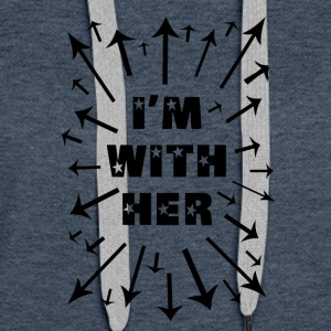I'm With Her! Support Women Everywhere! - Women's Premium Hoodie