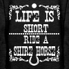Life is short - Shire Horse - Women's Premium Hoodie