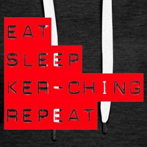 Eat Sleep Kerching Repeat - Women's Premium Hoodie