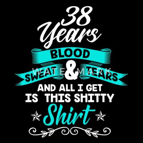 Geburtstag 38 Jahre Shirt Geburtstag Lustig Frauen Premium