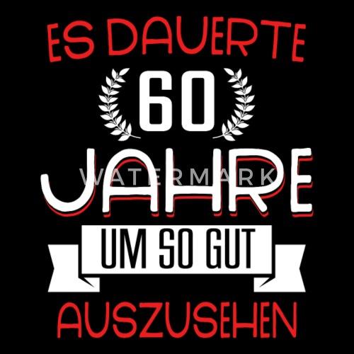 Geburtstag 60 Jahre Shirt Geburtstag Spruch Von Ap Shirtz