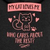 My Cat loves me who cares about the rest? - Chaqueta con capucha premium mujer