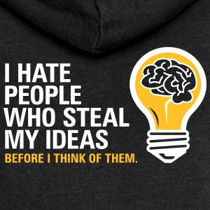 I Hate People Who Steal My Ideas! - Women's Premium Hooded Jacket
