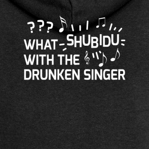 What shubidu with the drunken singer? - Women's Premium Hooded Jacket